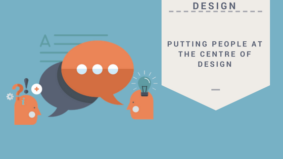 Putting people at the centre of design