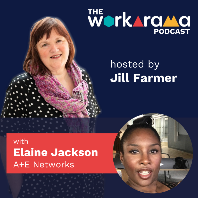 The Workarama Podcast with Elaine Jackson, A+E Networks