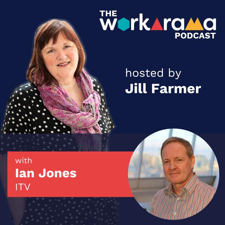 The Workarama Podcast with Ian Jones, ITV